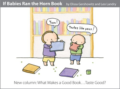 """""""If Babies Ran the Horn Book"""" Part 2, by Elissa Gershowitz and Leo Landry, May/June 2012 Horn Book Magazine"""