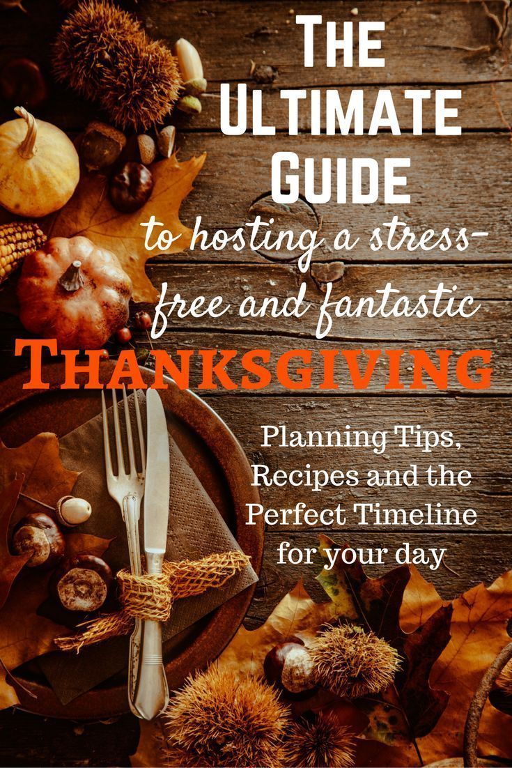 The Ultimate Guide to Hosting a Stress-Free and Fabulous Thanksgiving! Recipes, tips, and the perfect timeline.