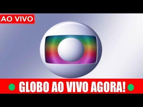 Globoaovivoagora Youtube Canais De Tv Online Novelas Da Rede Globo Aplicativo Tv