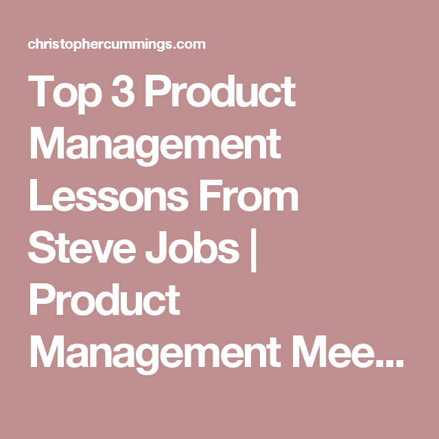 Top  Product Management Lessons From Steve Jobs  Product