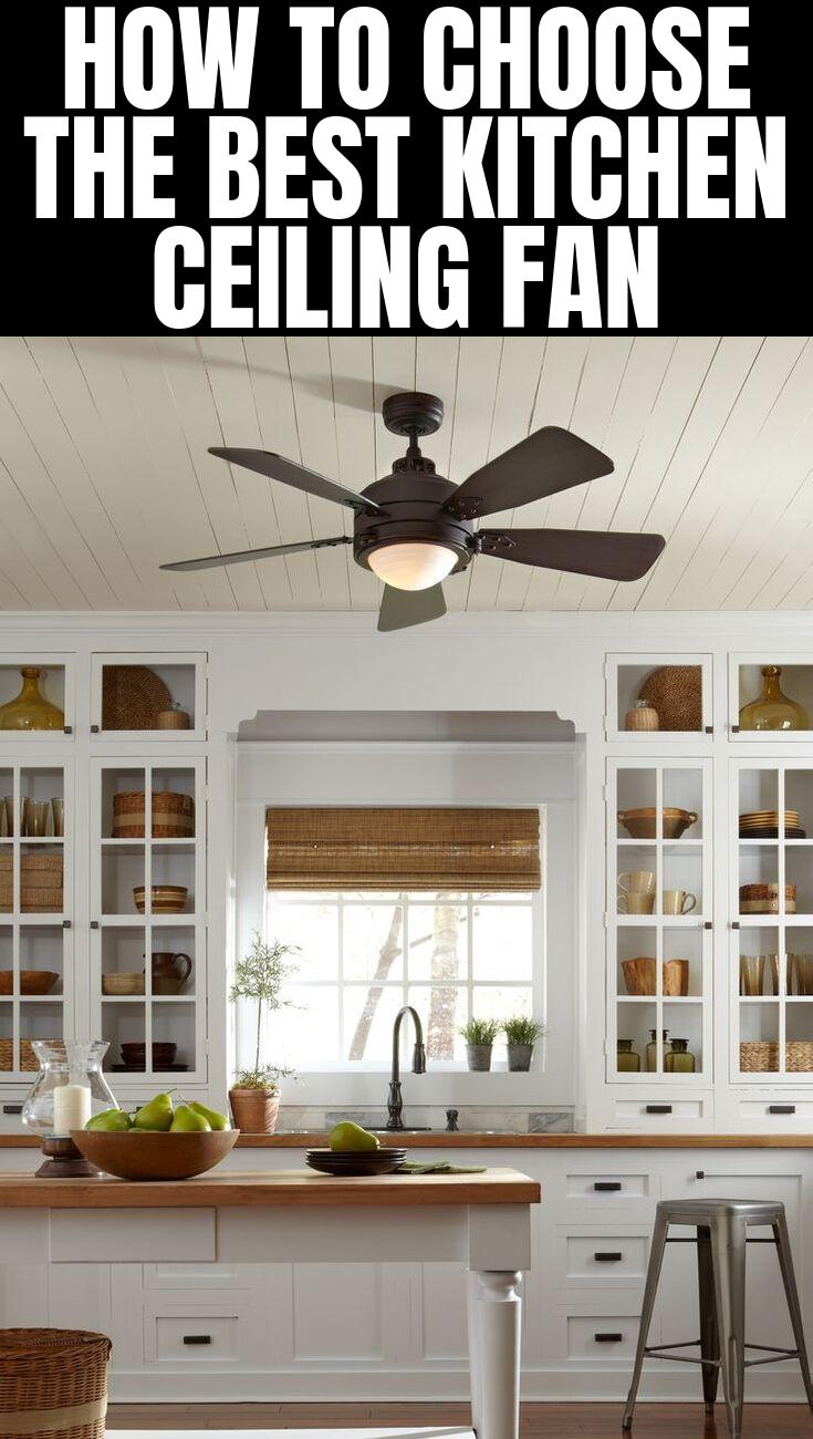 How To Choose The Best Kitchen Ceiling Fan Ceiling Fan In