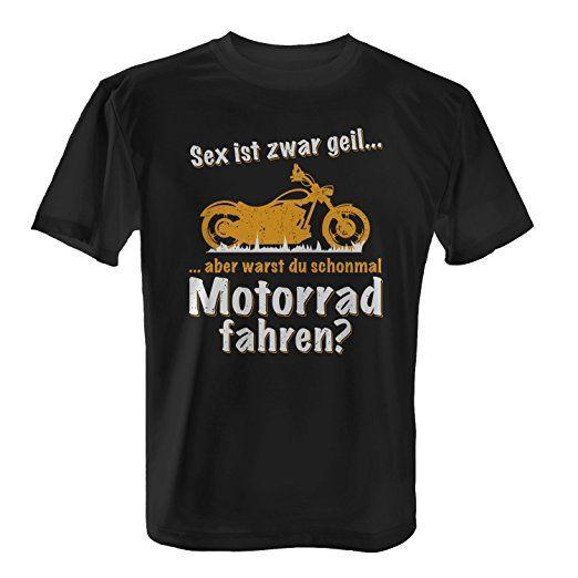 Fashionalarm Herren T-Shirt - Sex ist zwar geil - Motorrad fahren   Fun  Shirt mit Spruch & Motiv als lustige Geschenk Idee Biker Motorradfahrer, Fa…