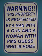 Warning PMS Signs Funny Sign  Wife PMS Gun Man Cave Garage Aluminum Street Sign