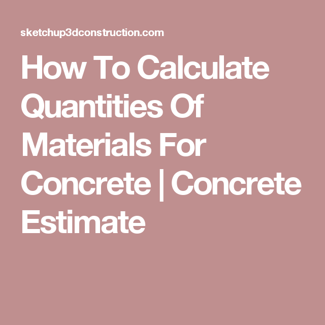 How To Calculate Quantities Of Materials For Concrete | Concrete
