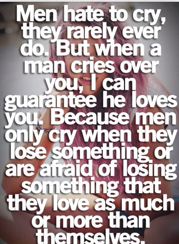 When A Man Cries Love Quotes Him Pinterest Love Quotes
