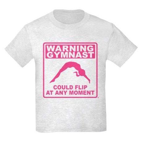 70350eb4071 Warning Gymnast Could Flip T-Shirt - Best Gift Ideas for Gymnasts on  CafePress.com