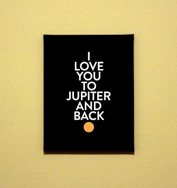 I love you to Jupiter and back | Typography and Design | Pinterest ...