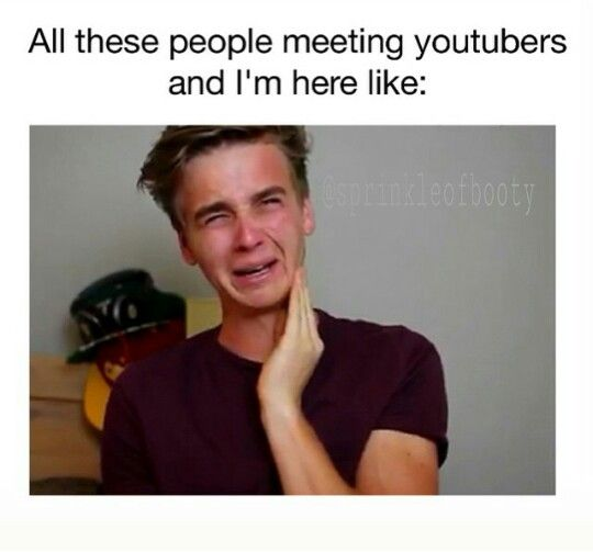 This is what i feel like right now :( Youtubers are coming to the Philippines and I cant watch coz i know my parents won't allow plus tickets are sold out!!!