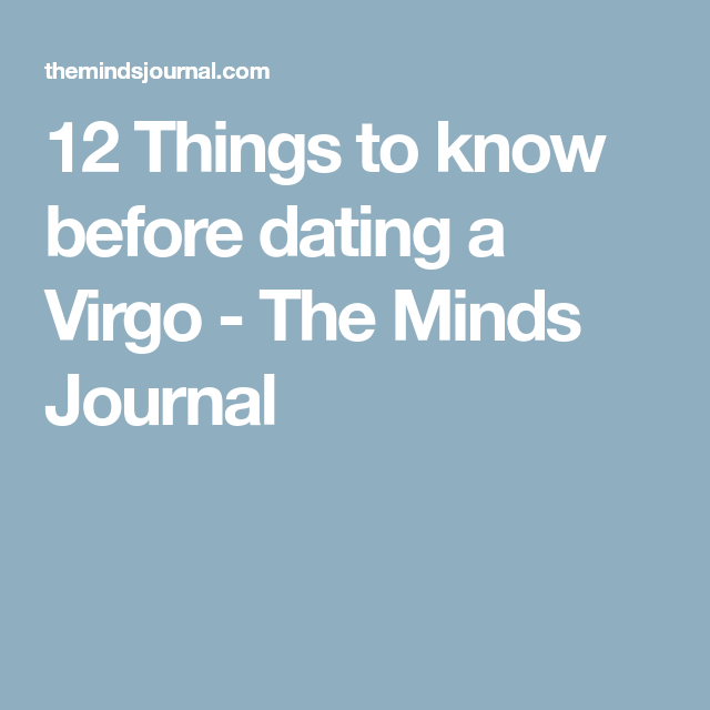Things to know about dating a virgo