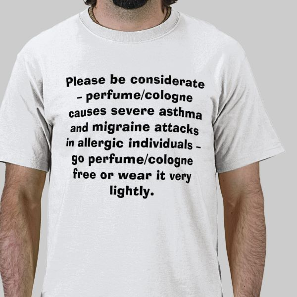 Please Be Considerate Perfume Cologne Causes T Shirt
