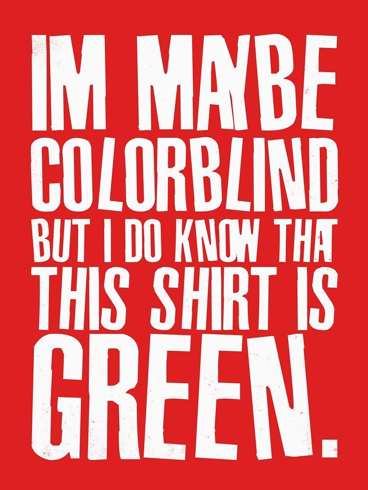 Funny Color Blind Joke Blindness Men Women Green Gift Essential T Shirt By Freid In 2020 Green Gifts Jokes About Men Color Blind