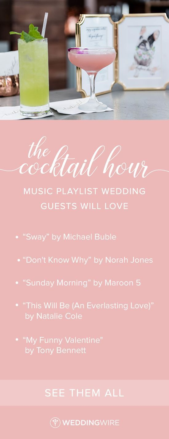 The Cocktail Hour Music Playlist Wedding Guests Will Love Cocktail Hour Music Wedding Reception Cocktail Hour Wedding Cocktail Hour Music