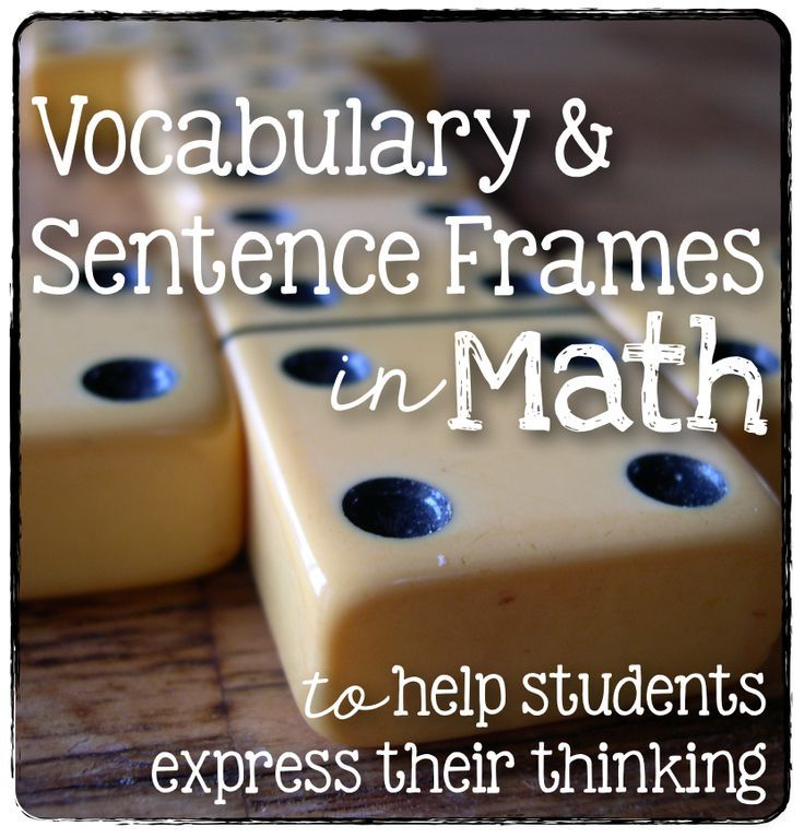 Vocabulary and Sentence Frames in Math to develop academic language ...