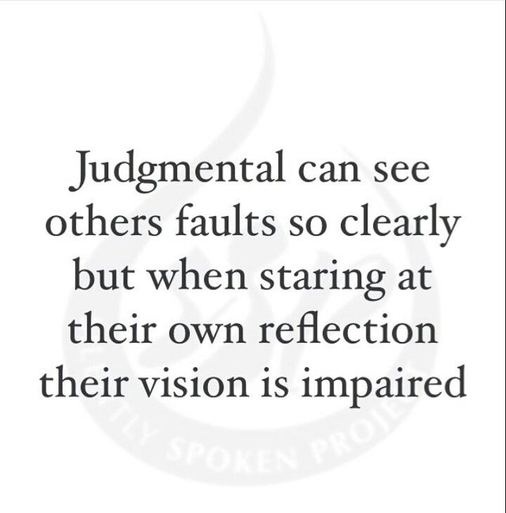 Look At Yourself Before You Judge Others Judge Quotes Positive Quotes Motivation New Quotes