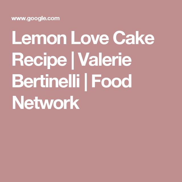 Valerie Bertinelli Lemon Love Cake Recipe