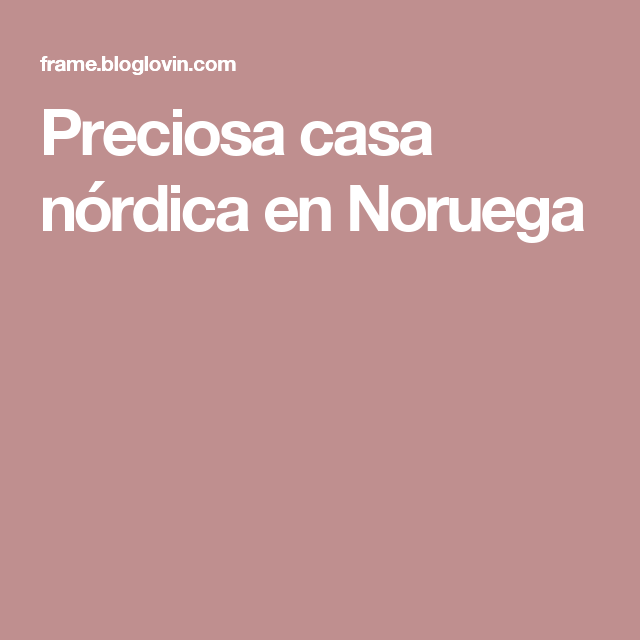 Preciosa casa nórdica en Noruega