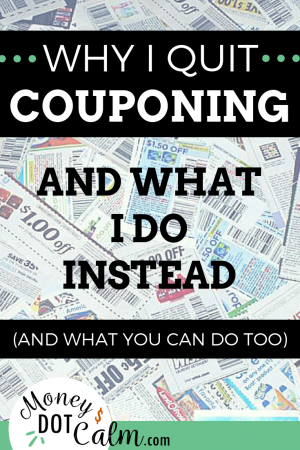 Why I Quit Couponing (and What I Do Instead) • Money Dot Calm