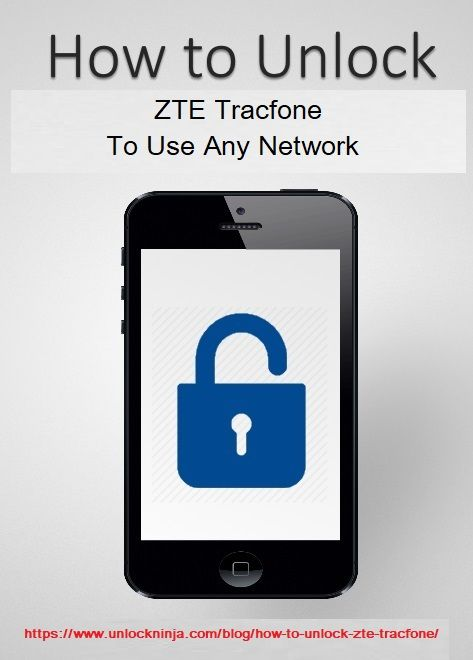 Pin by UnlockNinja on How to Unlock a ZTE Phone Phone