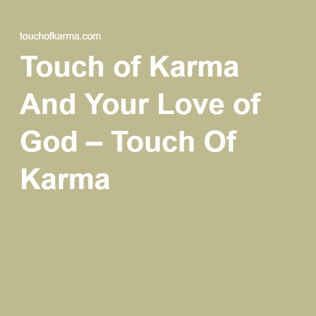 Touch of Karma And Your Love of God – Touch Of Karma