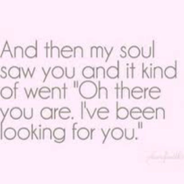 THIS is the exact feeling. I remember laying eyes on him for the first time and thinking....i knew you'd be here.