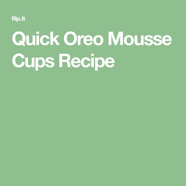 Quick Oreo Mousse Cups Recipe