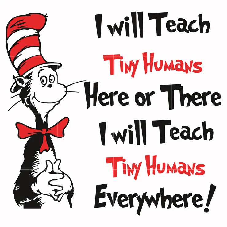 I Will Teach Tiny Humans Here Or There Thing One Thing Two Dr Seuss Svg Dr Seuss Quotes Digital File Dr Seuss Quotes Seuss Quotes Quotes For Kids