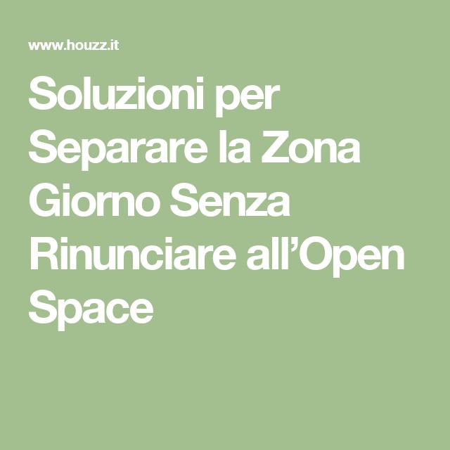 soluzioni per separare la zona giorno senza rinunciare all'open ... - Zona Giorno Open Space