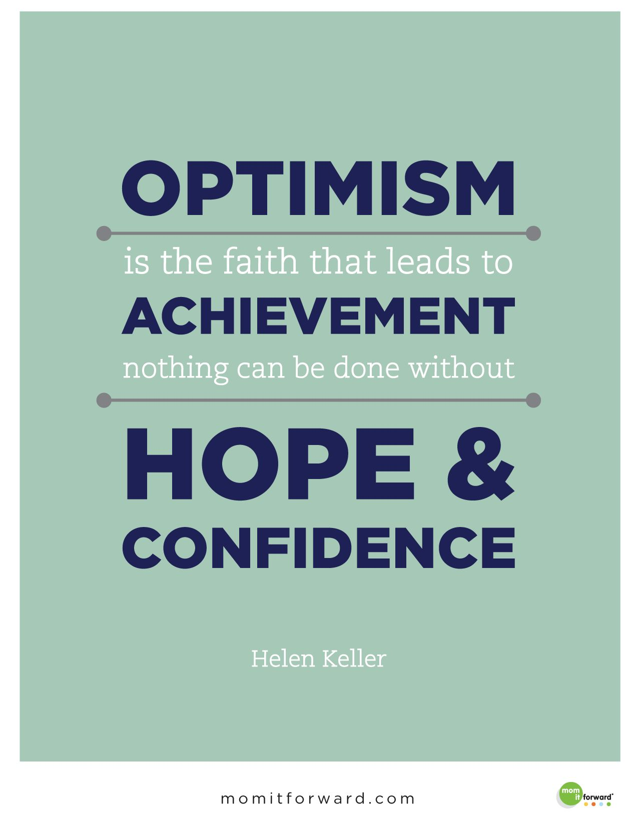 Optimism Is The Faith That Leads To Achievement Nothing