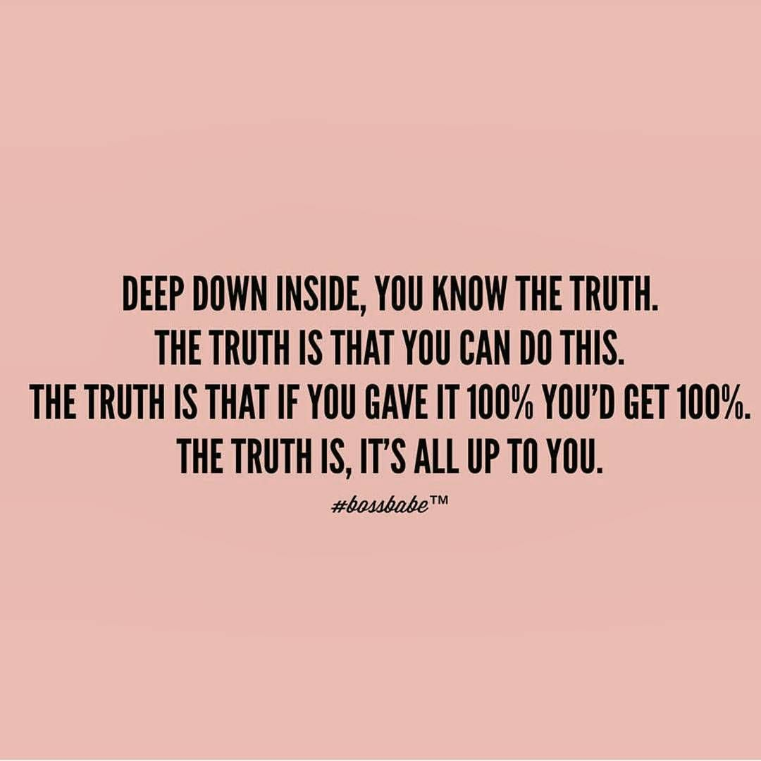 The Truth Of Life Quotes So True.if You What Ityou Can Get It.it's All Upon