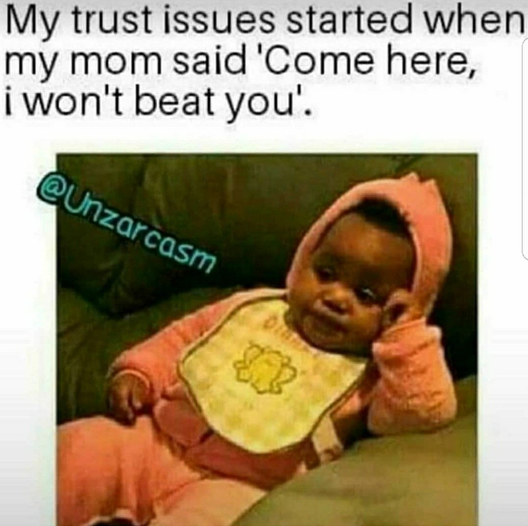 Where Trust Issues Began Trust issues, Petty memes