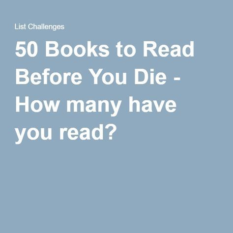 50 Books to Read Before You Die Books to read before you