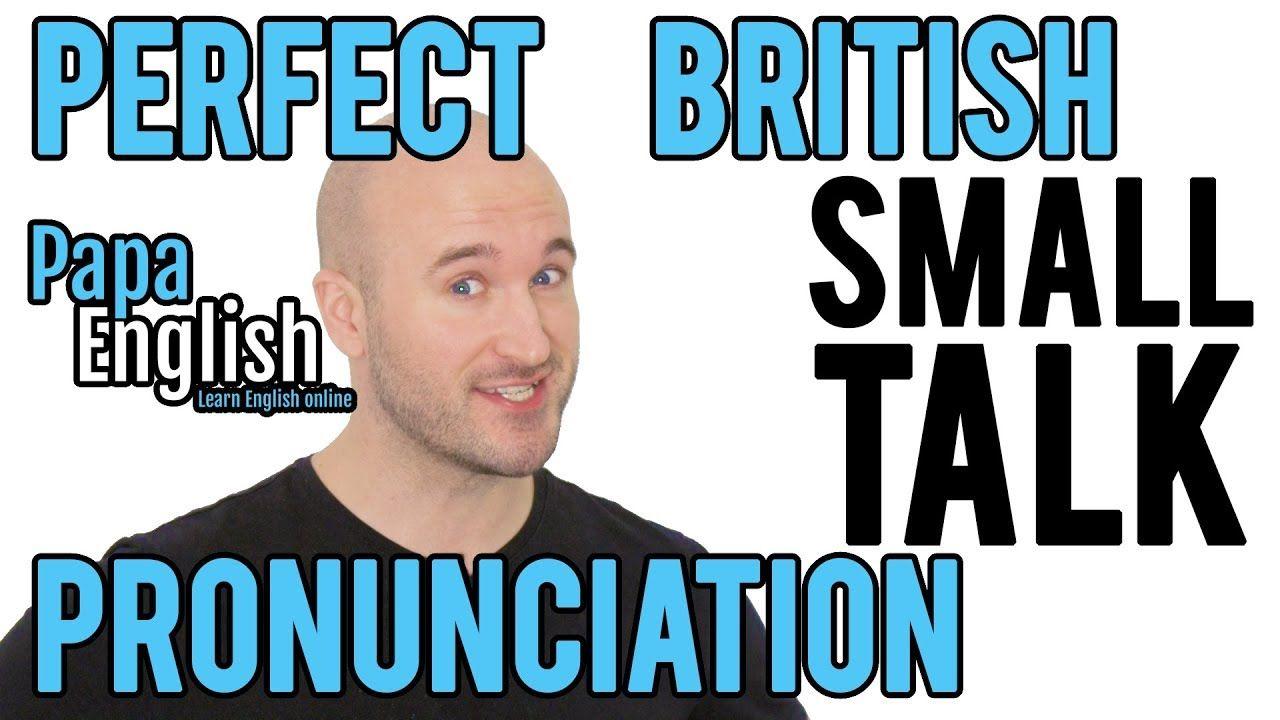 Perfect English Pronunciation Small Talk