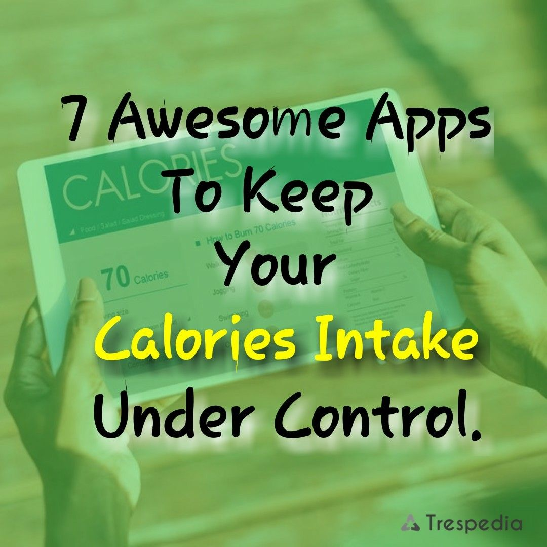 7 Best Calorie Counter Apps for Android and iPhone Best
