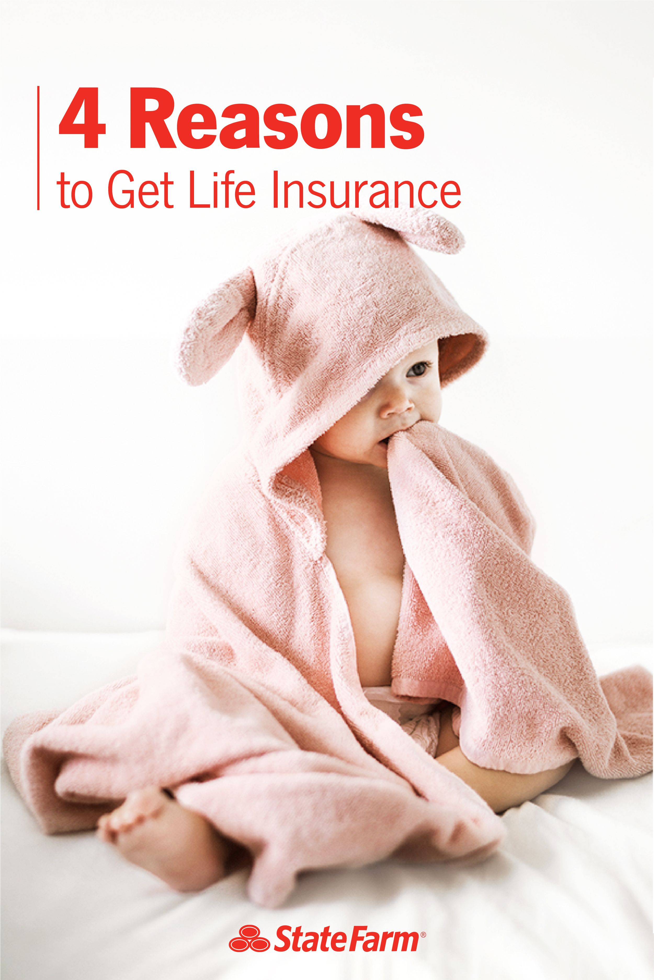 Four Reasons For Getting Life Insurance State Farm Life