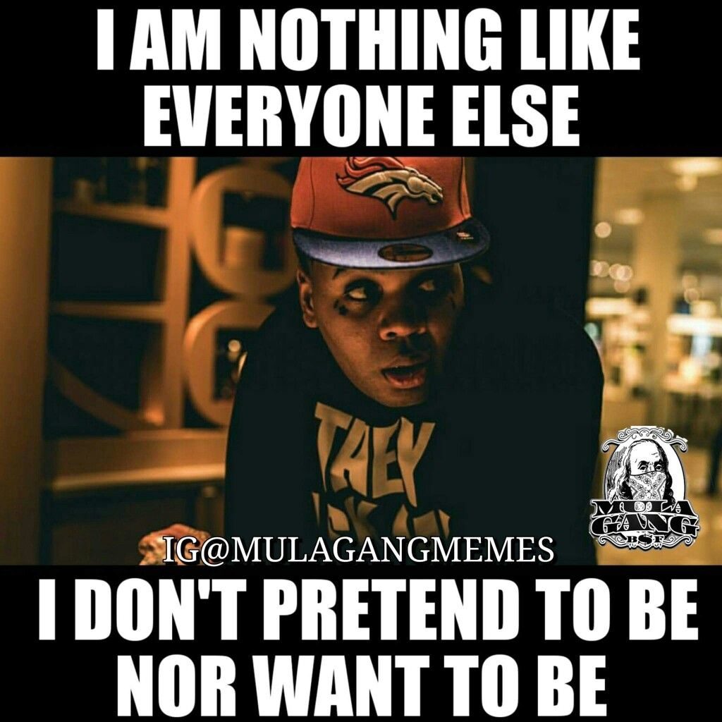 Kevin Gates Quotes I Am Nothing Like Everyone Else I Don't Pretend To Be Nor Want To