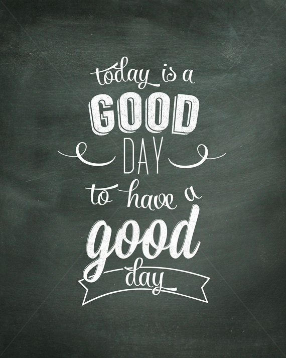 Printable Today Is A Good Day Chalkart Instant By Keylimedd Word