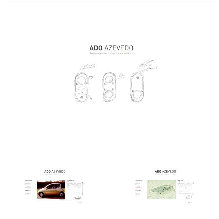 JUN 2007 Cliente: Ado Azevedo/ Ado Azevedo se ocupa de inovação em arquitetura e design há mais de vinte anos. Acesse seu site, elaborado pela 6D, e confira seus projetos dos rascunhos ao resultado final. www.adoazevedo.co... >>