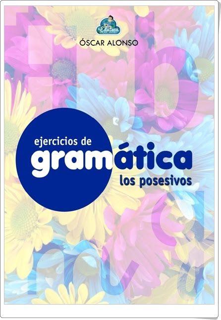 """Recursos didácticos para imprimir, ver, leer: Cuaderno de Gramática: """"Los posesivos"""""""