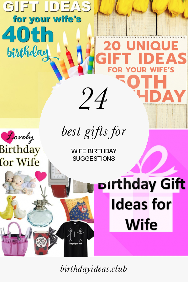 24 Best Gifts For Wife Birthday Suggestions Birthday Gift For Wife Best Gift For Wife Birthday Gifts For Best Friend
