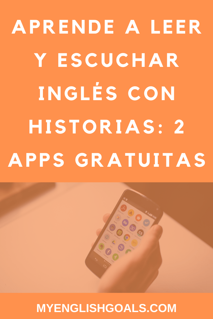 Aprende A Leer Y Escuchar Inglés Con Historias 2 Apps Gratuitas App Para Aprender Ingles Aplicaciones Para Aprender Ingles Aprendo A Leer