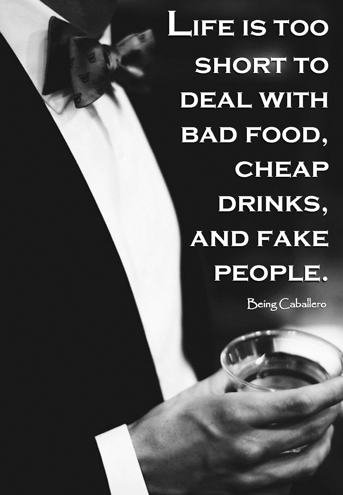 quotes cheap fake bad short quote too being gentleman food deal motivational drinks dealing caballero phony funny sayings qoutes drinking
