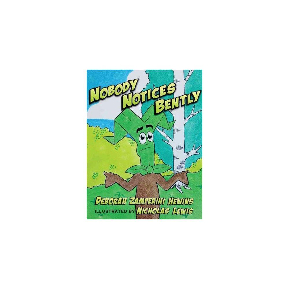 Nobody Notices Bently (Paperback) (Deborah Zamperini Hewins)
