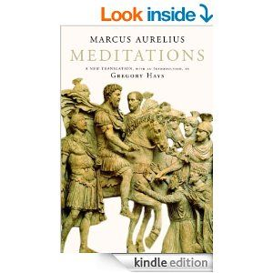 Meditations A New Translation Modern Library Ebook Marcus Aurelius Gregory Hays Kindle Stor Marcus Aurelius Meditations Philosophy Books Leadership Books