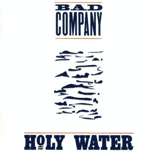 70 S 80 S Music Bad Company Holy Water Lyrics Old School