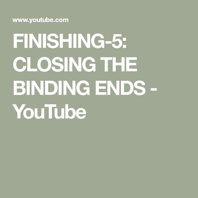 FINISHING-5: CLOSING THE BINDING ENDS - YouTube