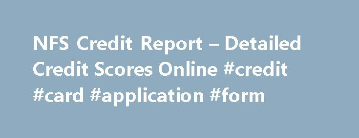 NFS Credit Report u2013 Detailed Credit Scores Online #credit #card - credit application form