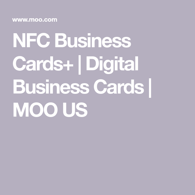 Nfc Business Cards Digital Business Cards Moo Us