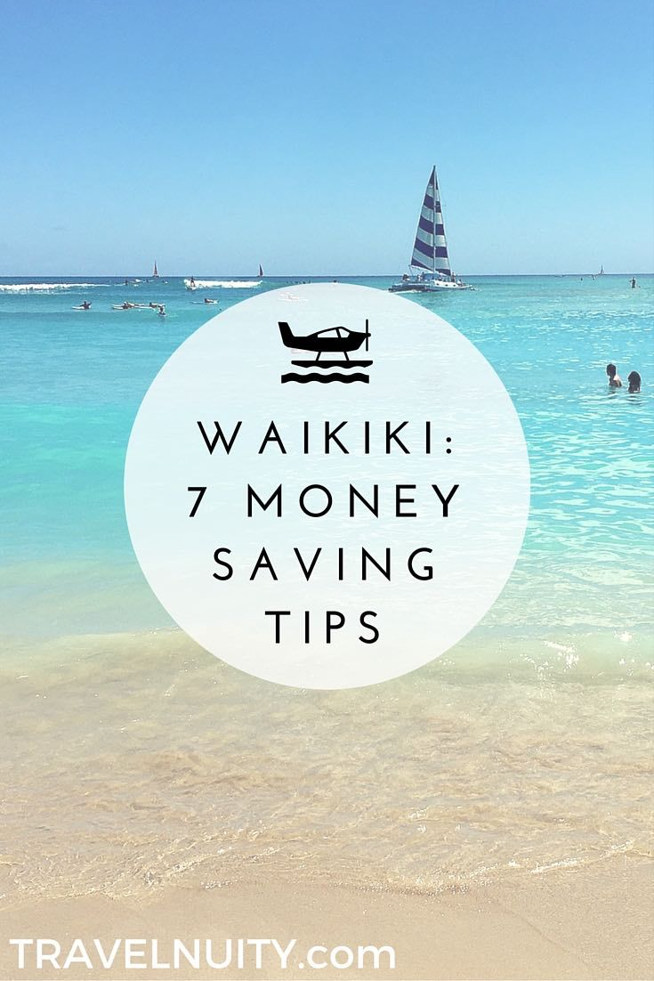 7 Money Saving Tips for Waikiki - Travelnuity