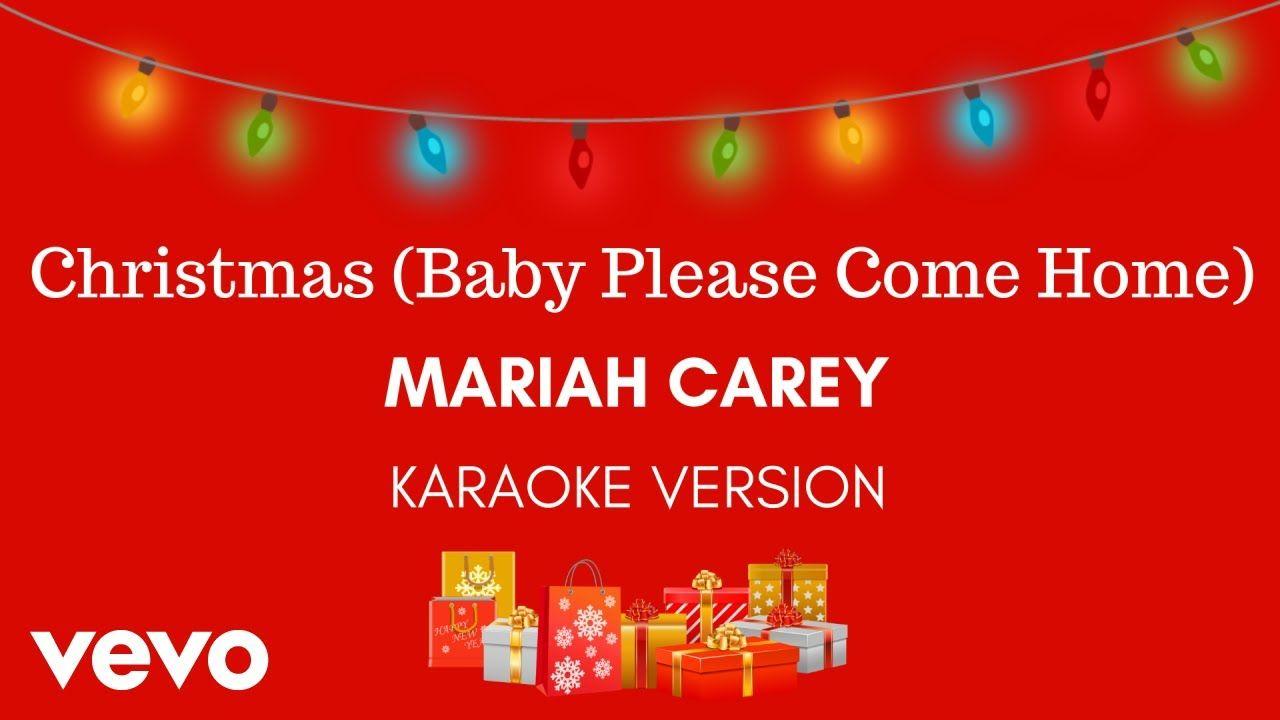 Mariah Carey Christmas Baby Please Come Home Karaoke Version Mariah Carey Christmas Christmas Baby Mariah Carey