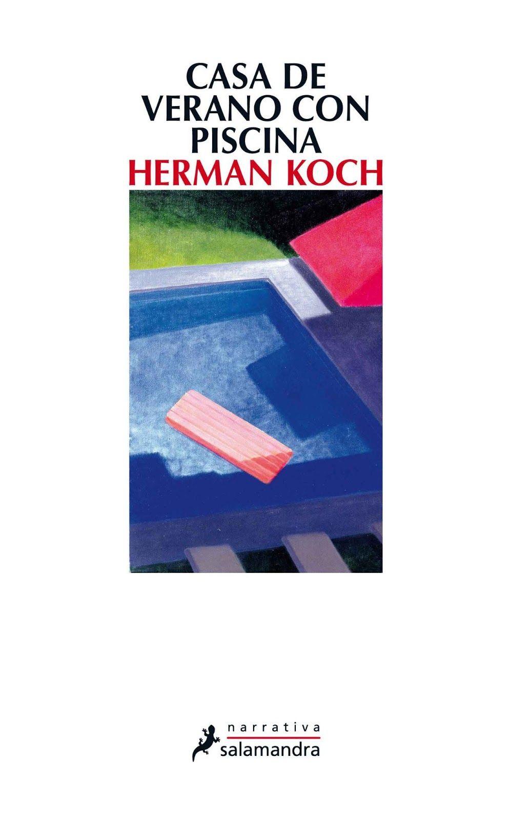 Casa de verano con piscina / Herman Koch ; traducción del holandés de Maria Rosich